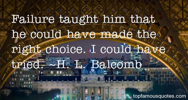 H. L. Balcomb Quotes