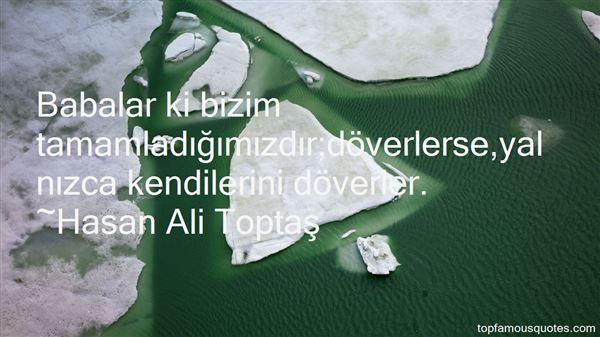 Hasan Ali Toptas Quotes