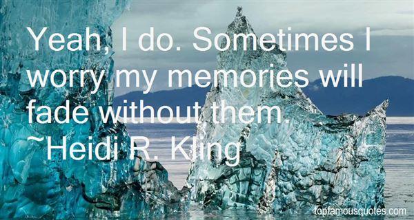 Heidi R. Kling Quotes