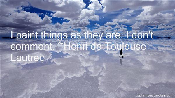 Henri De Toulouse Lautrec Quotes