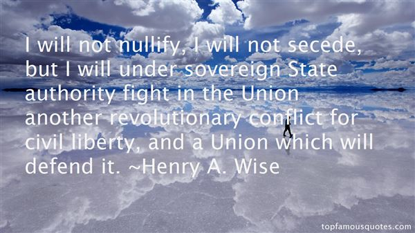 Henry A. Wise Quotes