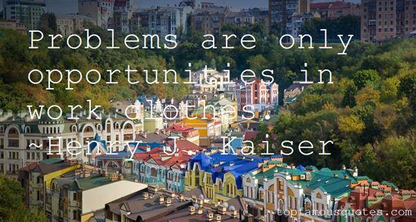 Henry J. Kaiser Quotes