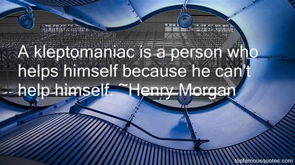 Henry Morgan Quotes