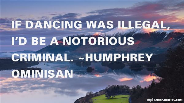 Humphrey Ominisan Quotes