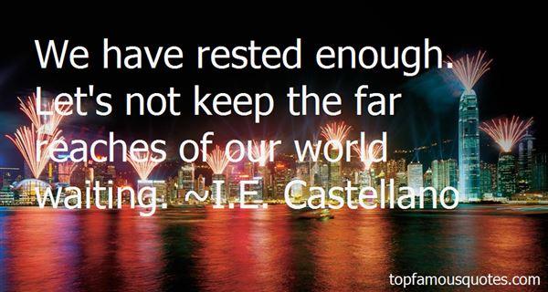 I.E. Castellano Quotes