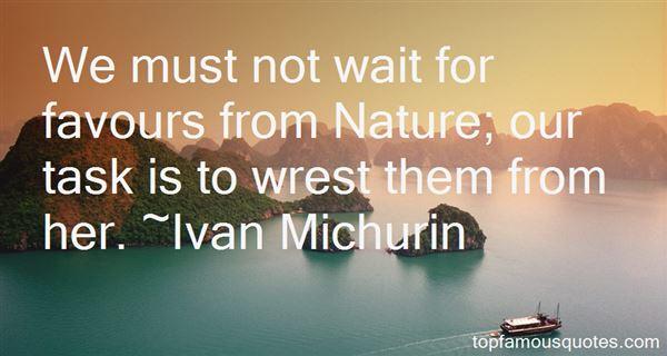 Ivan Michurin Quotes