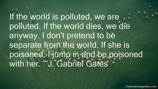 J. Gabriel Gates Quotes