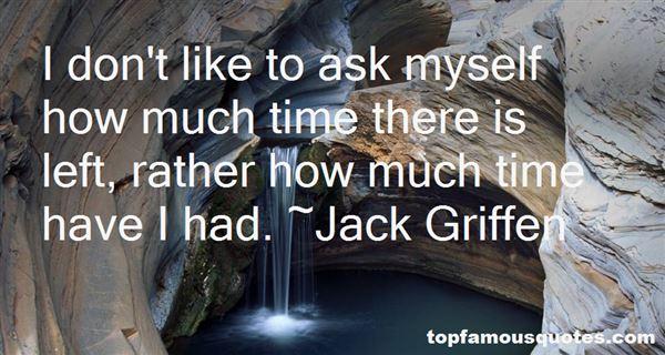 Jack Griffen Quotes
