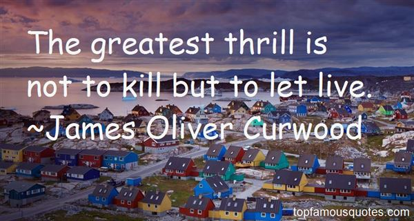 James Oliver Curwood Quotes