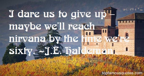 J.E. Haldeman Quotes