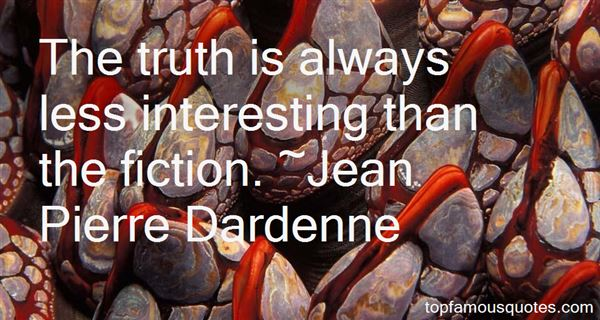 Jean Pierre Dardenne Quotes