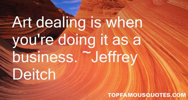 Jeffrey Deitch Quotes