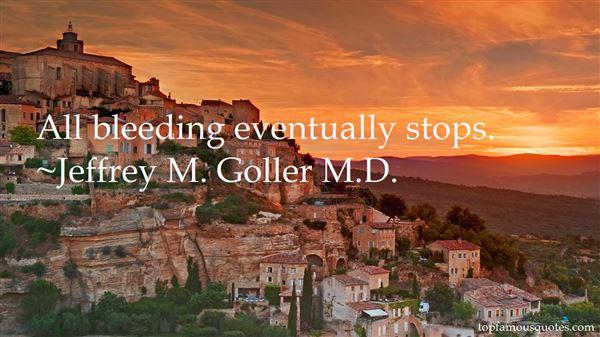 Jeffrey M. Goller M.D. Quotes