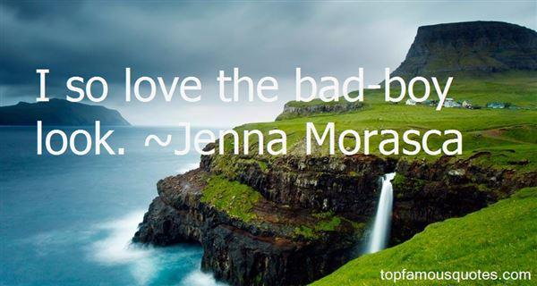 Jenna Morasca Quotes