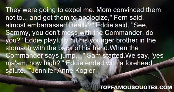 Jennifer Anne Kogler Quotes