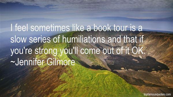 Jennifer Gilmore Quotes