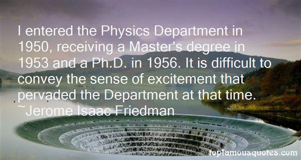 Jerome Isaac Friedman Quotes