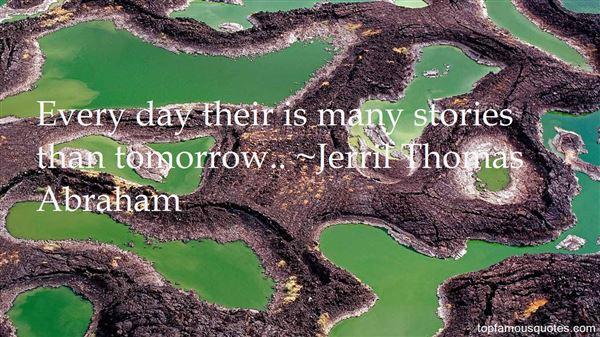 Jerril Thomas Abraham Quotes