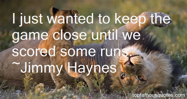 Jimmy Haynes Quotes