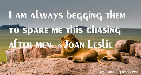 Joan Leslie Quotes