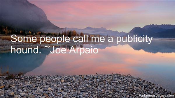 Joe Arpaio Quotes