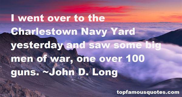 John D. Long Quotes