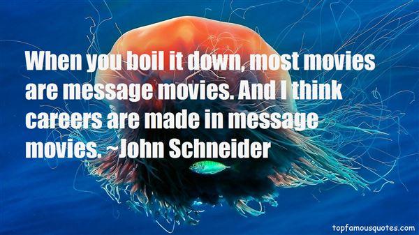 John Schneider Quotes