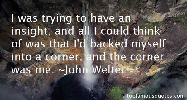 John Welter Quotes