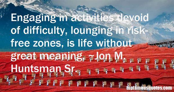 Jon M. Huntsman Sr. Quotes