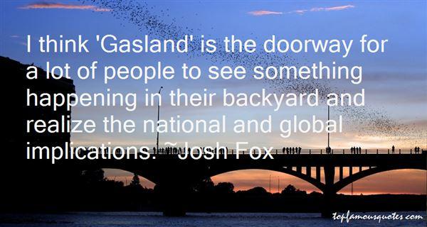 Josh Fox Quotes