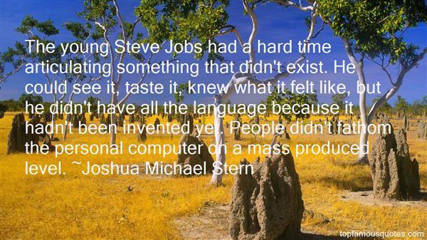 Joshua Michael Stern Quotes