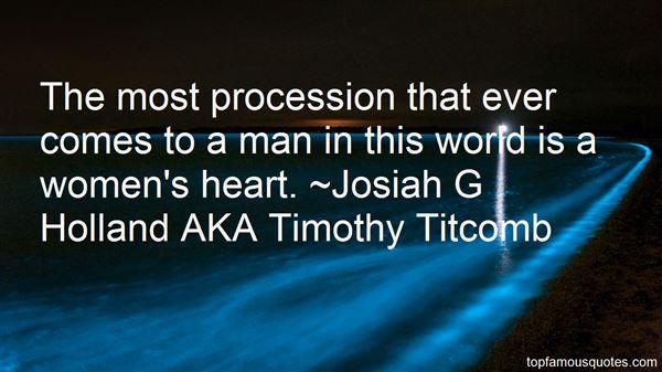 Josiah G Holland AKA Timothy Titcomb Quotes