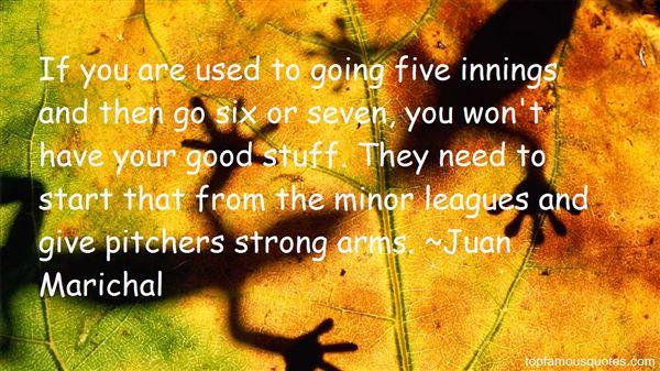 Juan Marichal Quotes