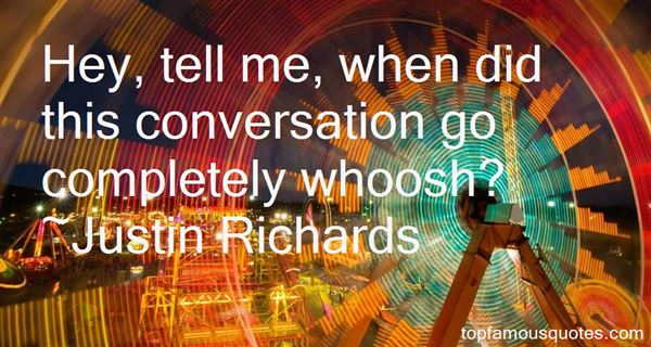 Justin Richards Quotes