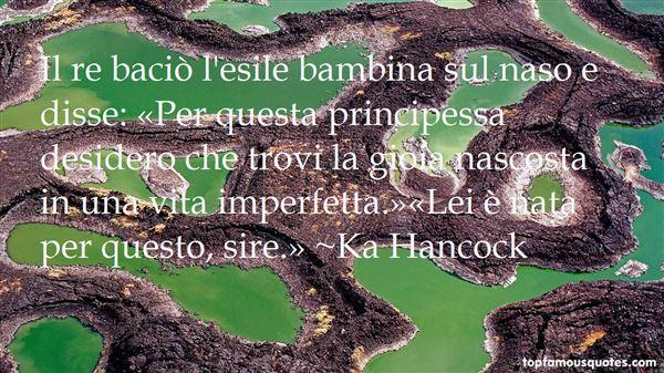 Ka Hancock Quotes
