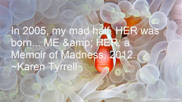 Karen Tyrrell Quotes