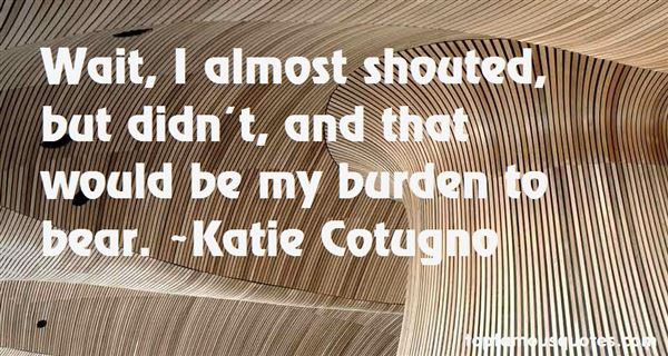 Katie Cotugno Quotes