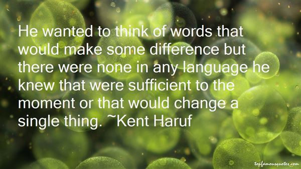 Kent Haruf Quotes