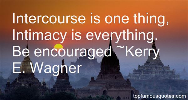 Kerry E. Wagner Quotes