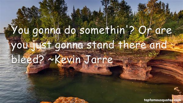 Kevin Jarre Quotes