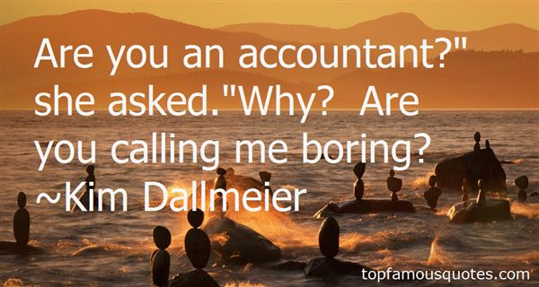 Kim Dallmeier Quotes