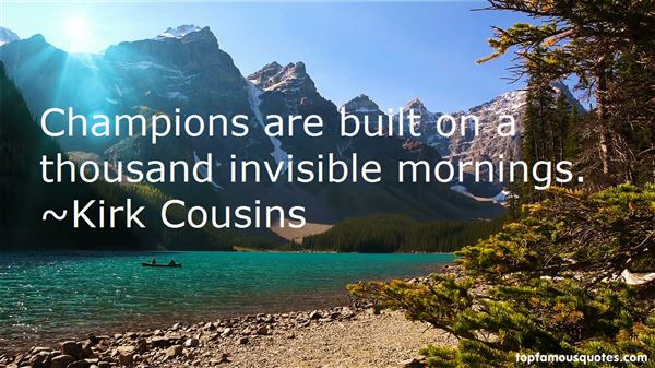 Kirk Cousins Quotes