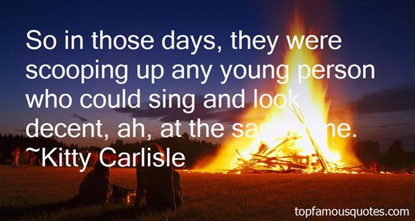 Kitty Carlisle Quotes