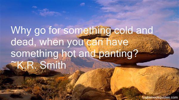 K.R. Smith Quotes