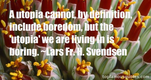 Lars Fr. H. Svendsen Quotes