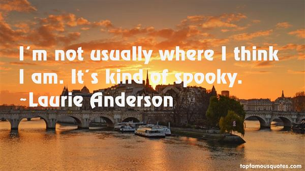 Laurie Anderson Quotes