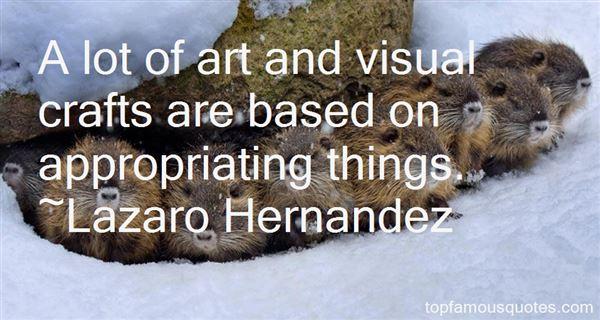 Lazaro Hernandez Quotes