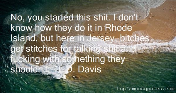 L.D. Davis Quotes