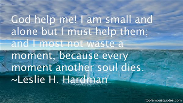 Leslie H. Hardman Quotes