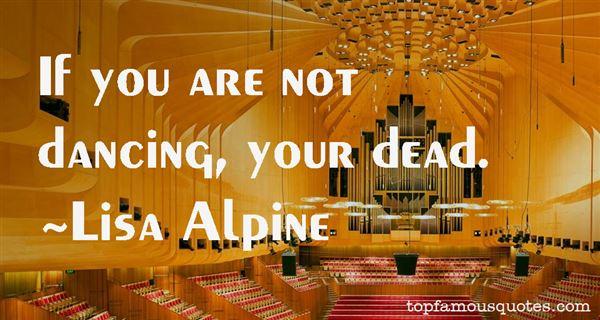 Lisa Alpine Quotes